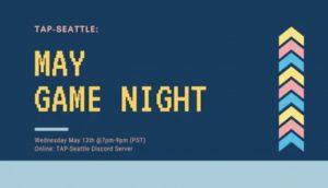 TAP-Sea: May Game Night