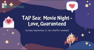TAP-Sea: Movie Night - Love, Guaranteed