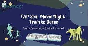 TAP-Sea: Movie Night - Train to Busan