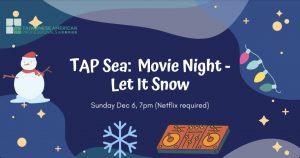 TAP-Sea: Movie Night - Let It Snow