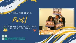 "TAP-Seattle Presents: Paint! - ""My Dream Taipei Skyline"" @ TECO Cultural Center 